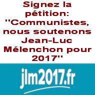Signez cette pétition : Communistes, nous soutenons Jean-Luc Mélenchon pour 2017